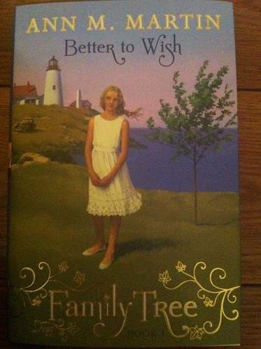 Better to Wish by Ann M. Martin of the Family Tree series