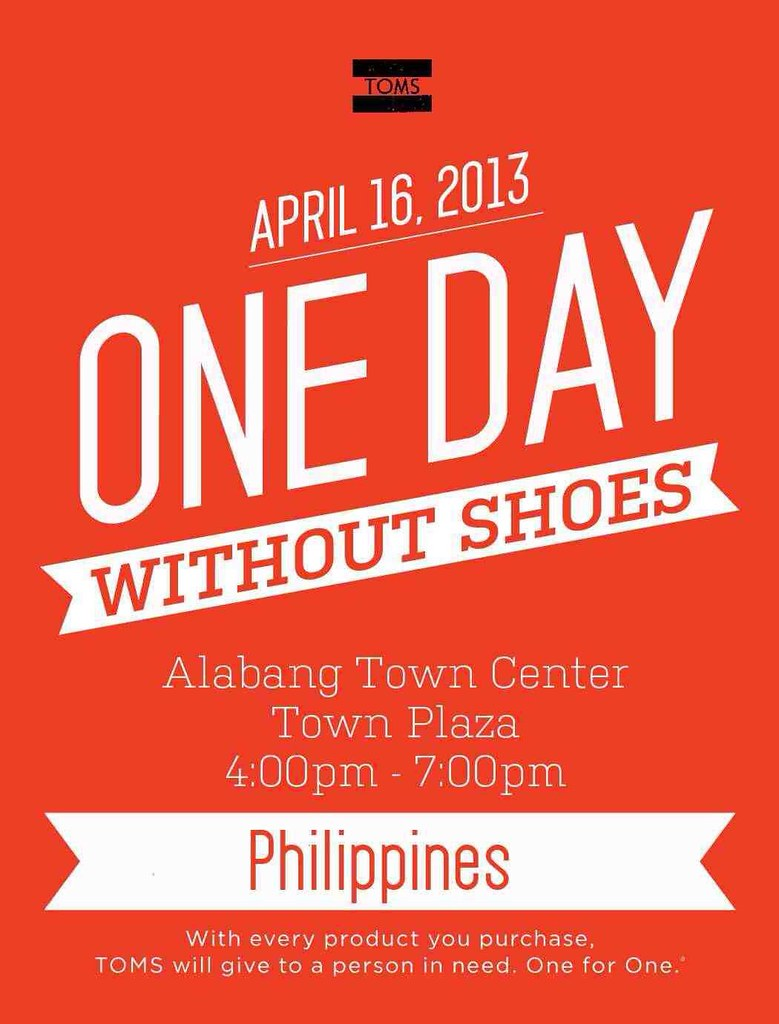 April 2013 joei me so on april 16 2013 lets join toms and experience one day without shoes the event will be at the alabang town center plaza from 4pm to 7pm stopboris Images