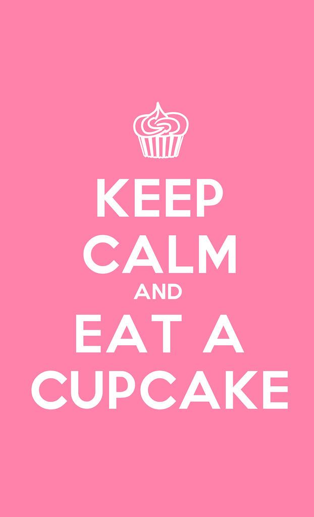 Keep Calm and Eat a Cupake