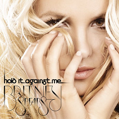 Britney Spears – Hold It Against Me