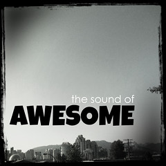 The Sound of Awesome