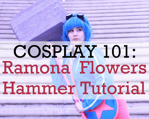 Cosplay 101: Ramona Flowers Hammer Tutorial