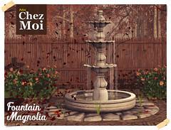 Fountain Magnolia CHEZ MOI