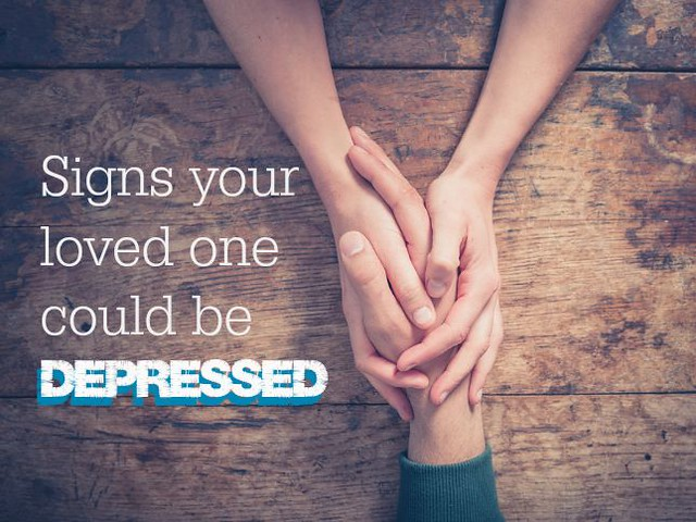Signs your loved one might be depressed