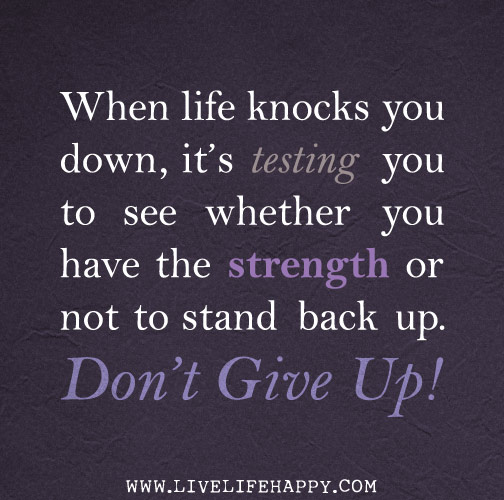 When Life Knocks You Down Quotes When Life Knocks You Down   Live Life Happy When Life Knocks You Down Quotes