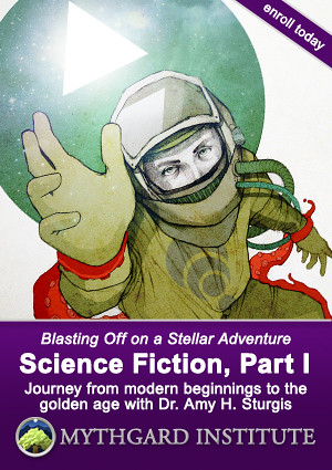 Science Fiction, Part 1 at Mythgard Institute
