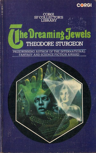 The Dreaming Jewels by Theodore Sturgeon. Corgi 1975.