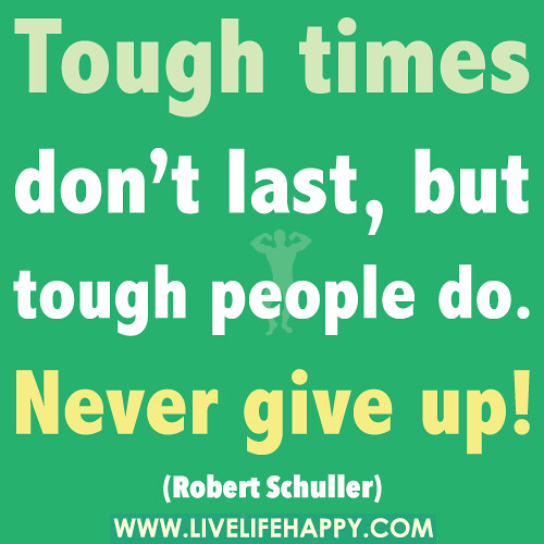 Tough times Don't Last