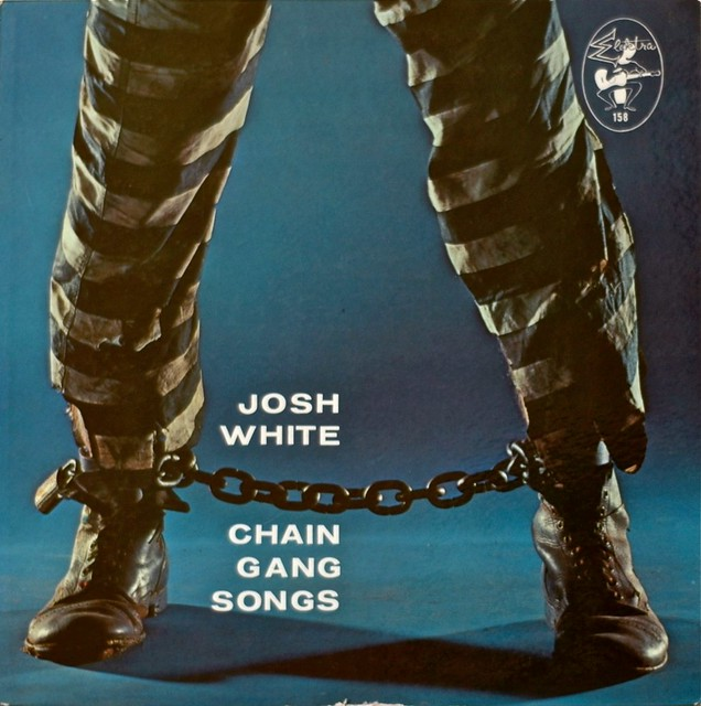 Chain Gang Songs — Josh White