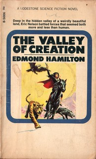 The Valley of Creation by Edmond Hamilton. Lodestone 1964. Cover artist Ed Emshwiller