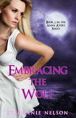 TBA             Embracing the Wolf (Anna Avery #2) by Stephanie Nelson