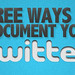 7 Free Ways to Document Your Twitter