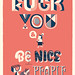 F*ck You & Be Nice To People