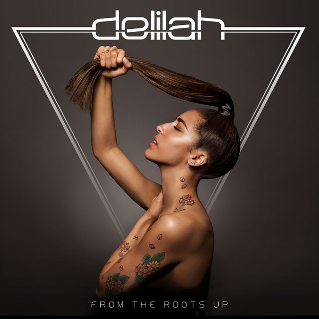 Delilah_From_The_Roots_Up