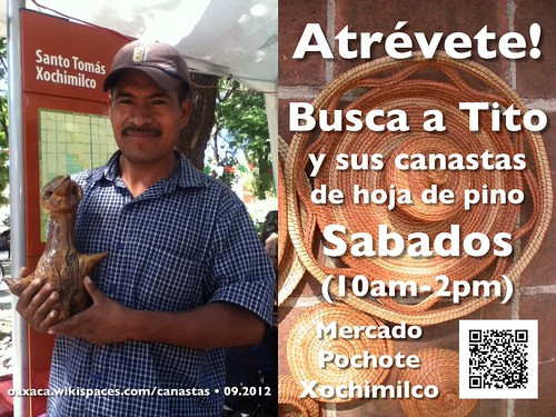 Buy a pine needle basket! Look for Tito at the Saturday Pochimilco Market @ Oaxaca 08.2012 #folkart #oaxacatoday #titomob