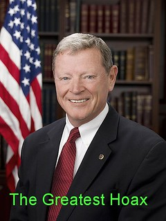 Image of Jim Inhofe with the words The Greatest Hoax