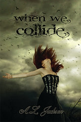 November 2nd 2012 by Sapphire Star Publishing             When We Collide by A.L. Jackson