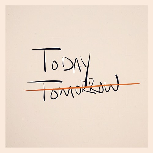 Leave not for tomorrow, what you can do today.
