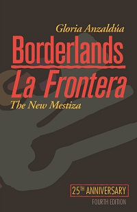 the cover of the new 4th edition of gloria anzaldua's borderlands/la frontera featuring abstract artwork