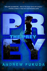January 29th 2013 by St. Martin's Press                The Prey (The Hunt #2) by Andrew Fukuda