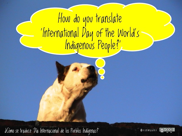 How do you translate 'International Day of the World's Indigenous People?' = ¿Cómo se traduce 'Día Internacional de los Pueblos Indígenas?' #roofdog #indigenousday