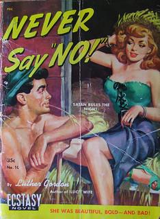 """Never Say """"No"""" - Ecstasy Novel - No 10 - Luther Gordon - 1951."""