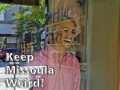 Keep Missoula Weird!