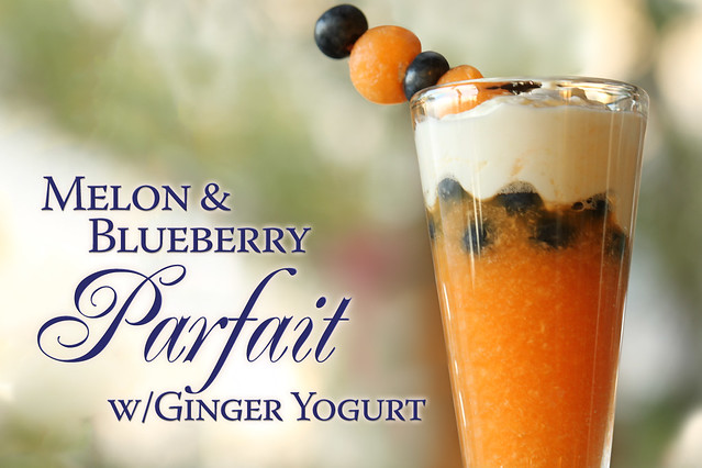 Melon & Blueberry Parfait with ginger yogurt