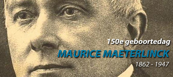 Maurice Maeterlinck, 150e geboortedag