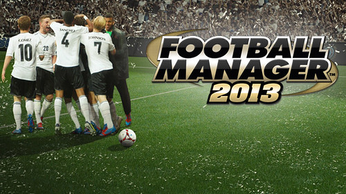 Football Manager 2013 Is Selling Like Hot Cakes