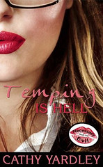 December 11th 2012 by Entangled Select               Temping Is Hell by Cathy Yardley