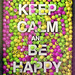 KEEP CALM AND BE HAPPY 3D