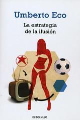 Umberto Eco, La estrategia de la ilusión