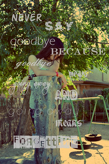 Goodbye is not the word