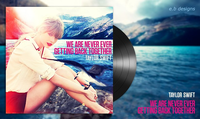 Taylor Swift - We Are Never Ever Getting Back Together (Fanmade Single Cover)