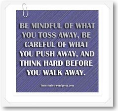 B MINDFUL OF WHAT YOU TOSS AWAY
