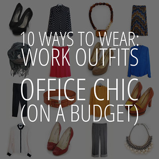 10 Ways To Wear: Office Chic
