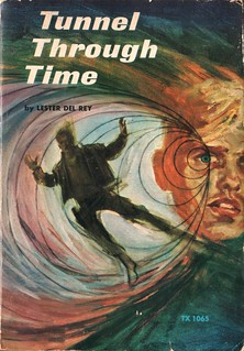 Tunnel Through Time by Lester Del Rey. Scholastic 1966.