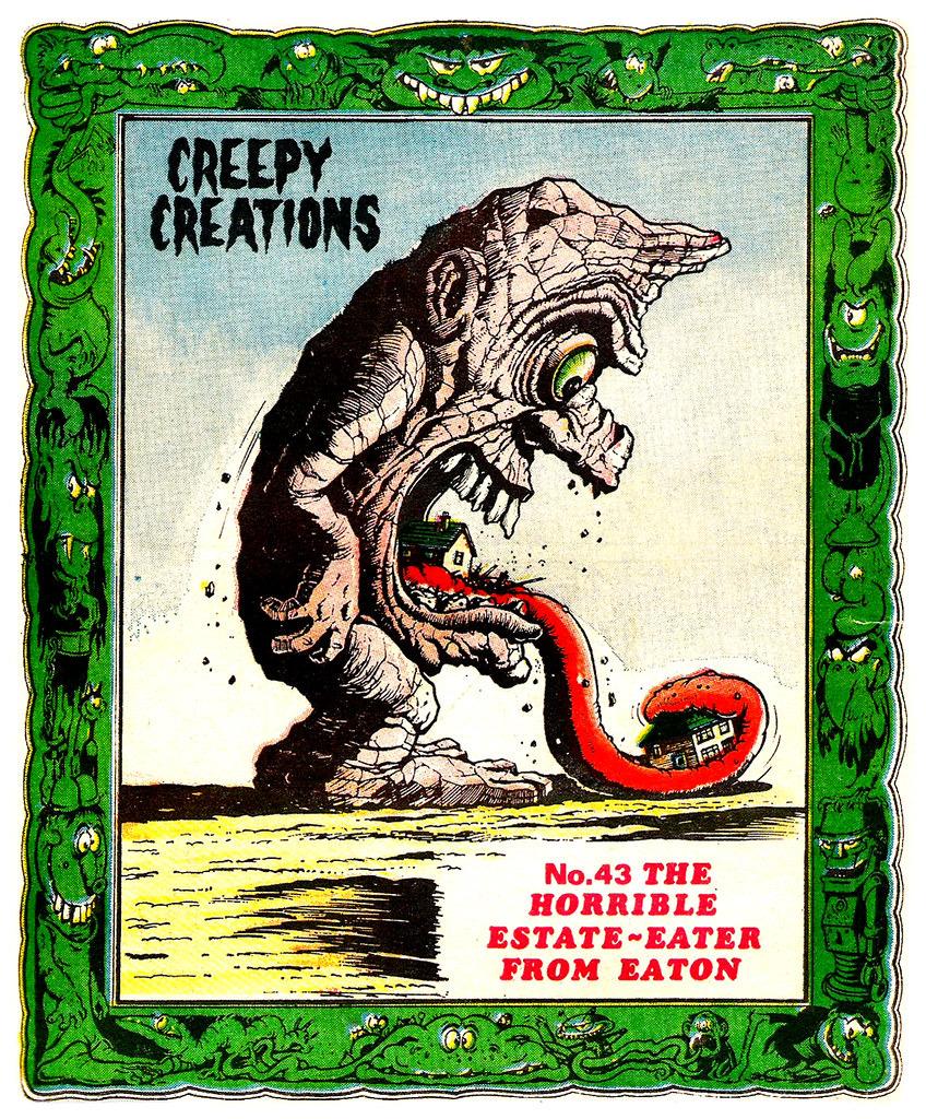 Creepy Creations No.43 - The Horrible Estate Eater From Eaton
