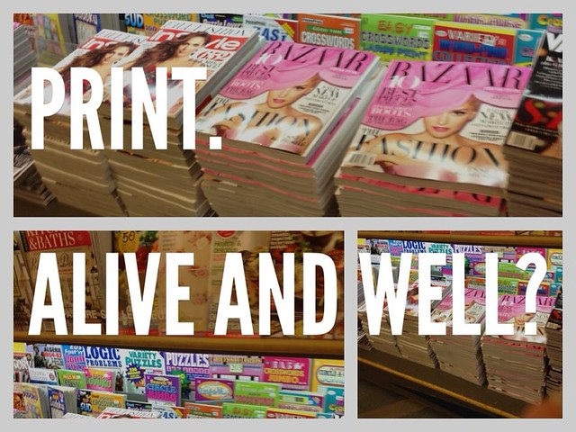 Print. Alive and well?