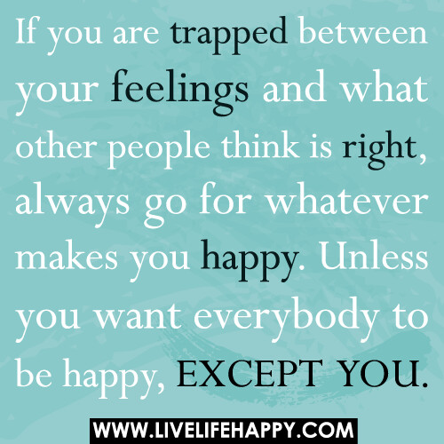 makes you happy  Unless you want everybody to be happy  except youQuotes About Your Boyfriend Making You Happy