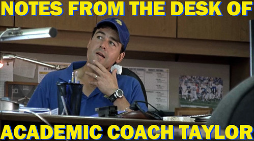 Notes from the Desk of Academic Coach Taylor