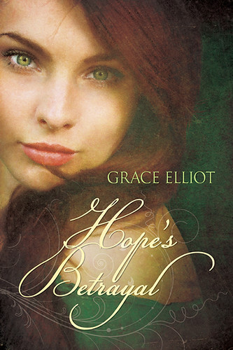 Hope's Betrayal a historical romance by indie author grace elliott