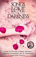 October 2nd 2012 by Pocket Star               Songs of Love and Darkness by Mary Jo Putney, M.L.N. Hanover, Lisa Tuttle, Yasmine Galenorn