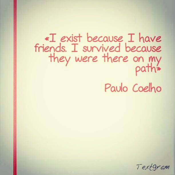 Paulo Coelho Quotes On Friendship | das leben ist schön zitate