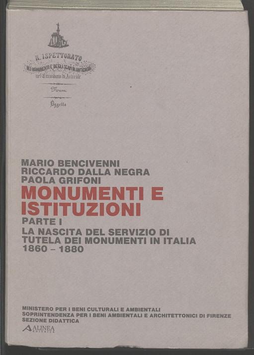 ITALIA ARCHEOLOGIA e BENI CULTURALI: AA.VV., MONUMENTI E ISTITUZIONI, PARTE 1 - La nascita del servizio di tutela dei monumenti in Italia, 1860-1880, MiBAC (1987), pp. I-XXXII, e pp. 1-498. / PaBAAC/ Elenco pubblicazioni digitalizzate (2011-12).