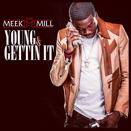> Meek Mill - Young & Gettin It (Feat. Kirko Bangz) - Photo posted in The Hip-Hop Spot | Sign in and leave a comment below!