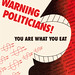 Warning Politicians! You Are What You Eat