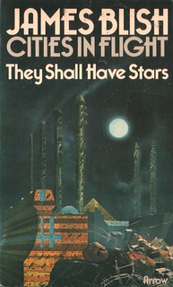 They Shall Have Stars by James Blish. Arrow 1974. Cover artist Chris Foss