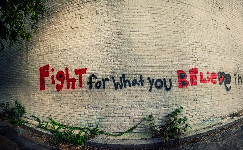 Fight for what you believe in